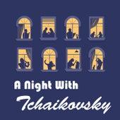 A Night With Tchaikovsky by Pyotr Ilyich Tchaikovsky