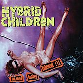 Bleed Baby Bleed !!! by Hybrid Children