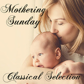 Mothering Sunday Classical Selection by Various Artists