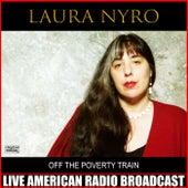 Off The Poverty Train (Live) de Laura Nyro
