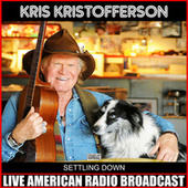 Settling Down (Live) by Kris Kristofferson