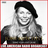 Shine Your Light On Me (Live) de Joni Mitchell