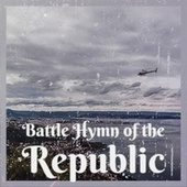 Battle Hymn of the Republic by Various Artists