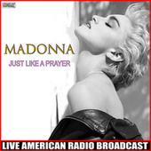 Just Like a Prayer (Live) by Madonna