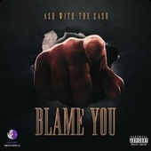Blame You by Ash
