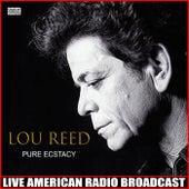 Pure Ecstacy (Live) de Lou Reed