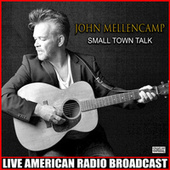 Small Town Talk (Live) fra John Mellencamp