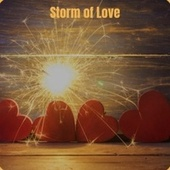 Storm of Love by Various Artists