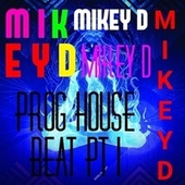 Prog House Beat Pt. 1 by Mikey D