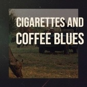 Cigarettes and Coffee Blues by Various Artists