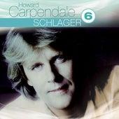 Best Of: Schlager Hoch 6 von Howard Carpendale