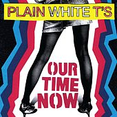 Our Time Now by Plain White T's