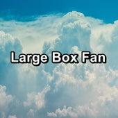 Large Box Fan by Fan Sounds