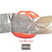 Talk Is Cheap von Ted The Poet