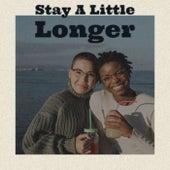 Stay A Little Longer de Various Artists