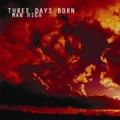 Man High by Three Days Born