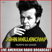 Hurts So Good (Live) fra John Mellencamp