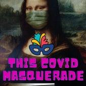 This Covid Masquerade by Maranda Jackson