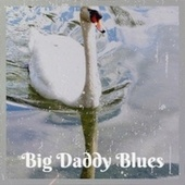 Big Daddy Blues de Various Artists