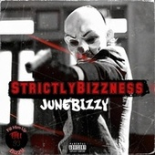 Strictly Bizzness von Junebizzy