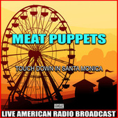 Touch Down In San Monica (Live) by Meat Puppets