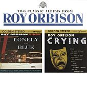 Lonely and Blue/Crying by Roy Orbison