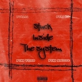 Stuck Inside The System von Ptm Productions