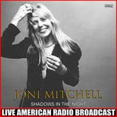 Shadows In The Night (Live) by Joni Mitchell
