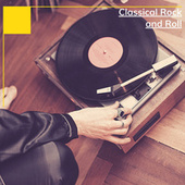 Classical Rock and Roll by Various Artists