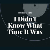 I Didn't Know What Time It Was de Various Artists