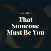 That Someone Must Be You de Various Artists