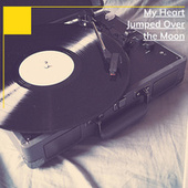 My Heart Jumped Over the Moon van Various Artists