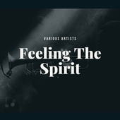 Feeling The Spirit by Various Artists