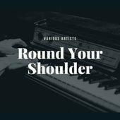Round Your Shoulder fra Various Artists