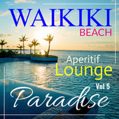Aperitif Beach Paradise : Waikiki Beach Vol 5 de Various Artists