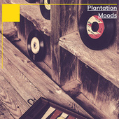 Plantation Moods by Various Artists