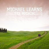 Michael Learns To Rock by Michael Learns to Rock