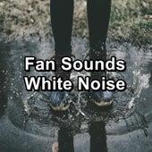 Fan Sounds White Noise by White Noise Meditation (1)