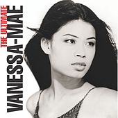 The Ultimate Vanessa-Mae Collection by Vanessa Mae