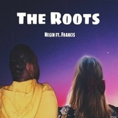 The Roots by Negin