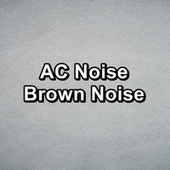 AC Noise Brown Noise by White Noise Pink Noise