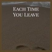 Each Time You Leave de Various Artists