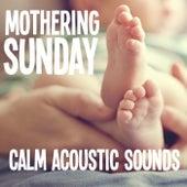 Mothering Sunday Calm Acoustic Sounds von Antonio Paravarno