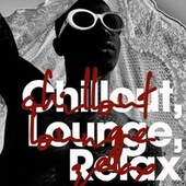 Chillout, Lounge, Relax de Various Artists
