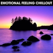 Emotional Feeling Chillout von Various Artists