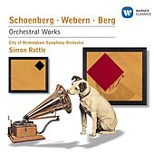 Schoenberg, Webern & Berg: Orchestral Works by Sir Simon Rattle