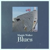 Maggie Walker Blues by Various Artists