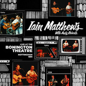 Live At The Bonington Theatre - Nottingham 1991 (Live) by Iain Matthews