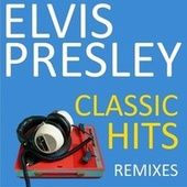 Classic Hits, Remixes fra Elvis Presley