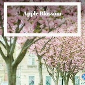 Apple Blossom by Various Artists